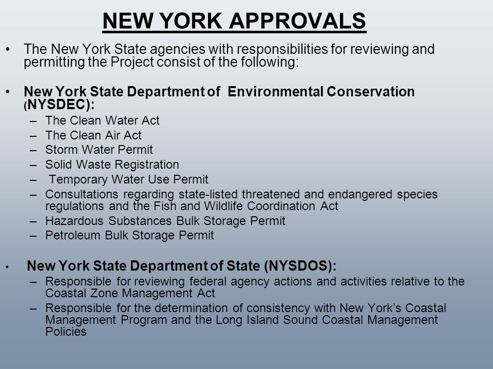 NEW YORK APPROVALS The New York State agencies with responsibilities for reviewing and permitting the Project consist of the following: