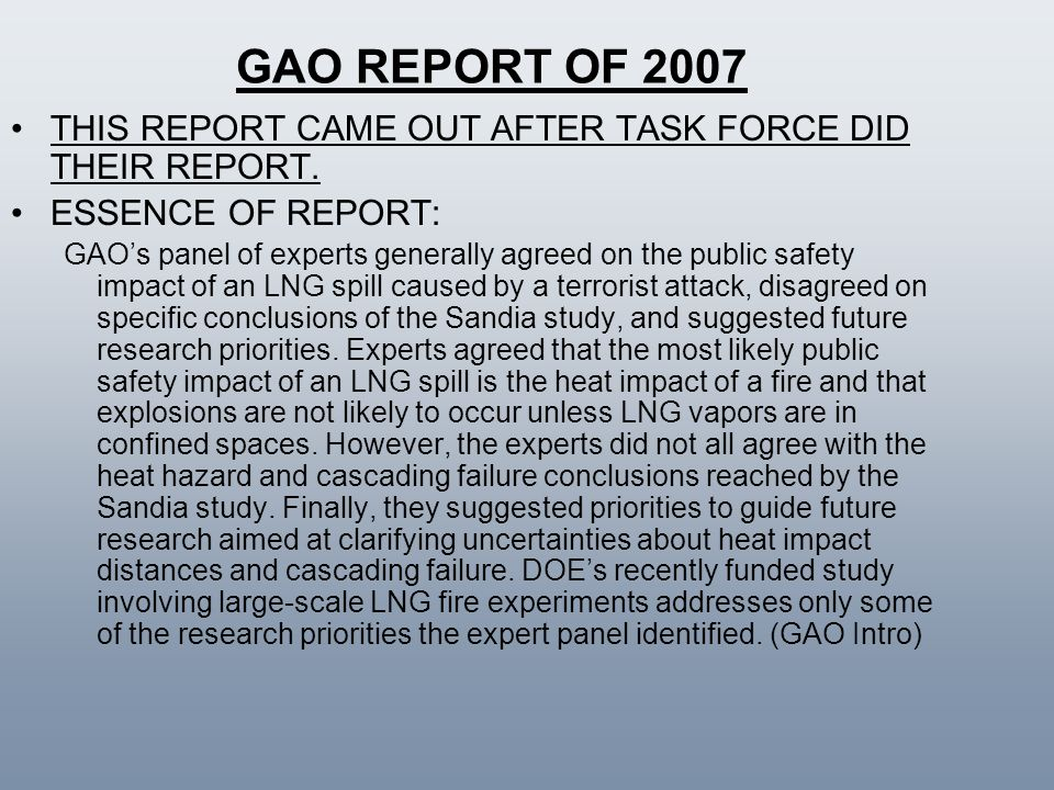 GAO REPORT OF 2007 THIS REPORT CAME OUT AFTER TASK FORCE DID THEIR REPORT. ESSENCE OF REPORT: