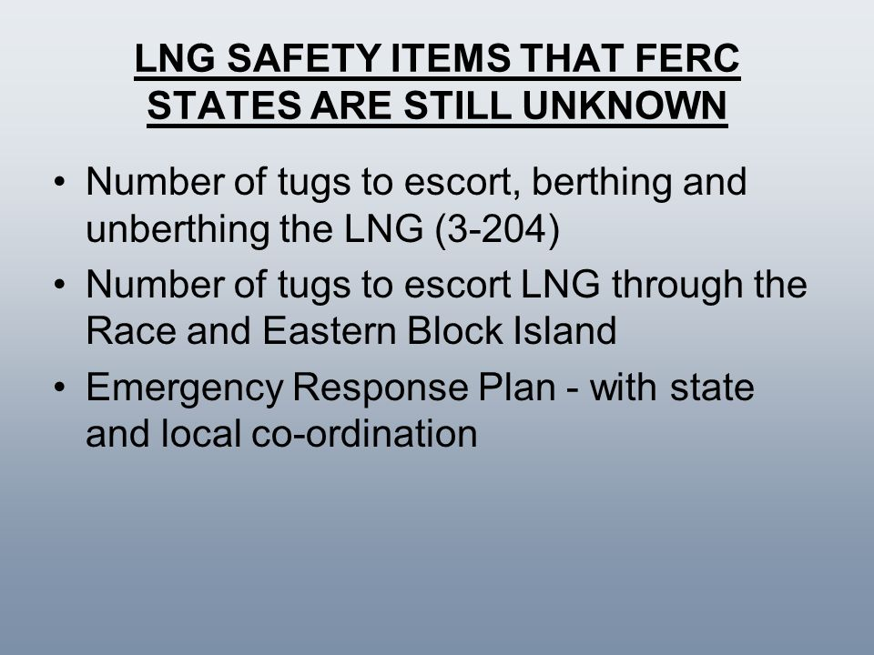 LNG SAFETY ITEMS THAT FERC STATES ARE STILL UNKNOWN