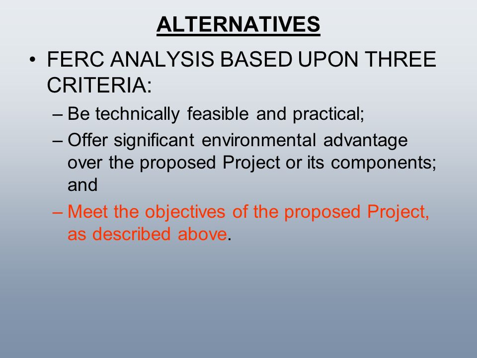 FERC ANALYSIS BASED UPON THREE CRITERIA:
