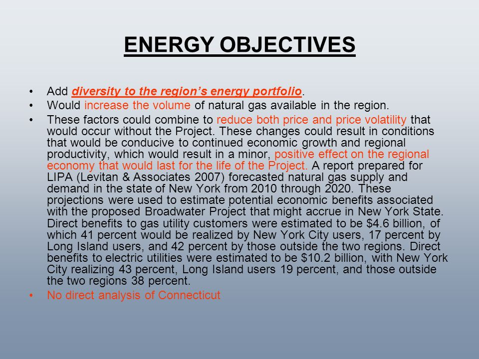 ENERGY OBJECTIVES Add diversity to the region's energy portfolio.
