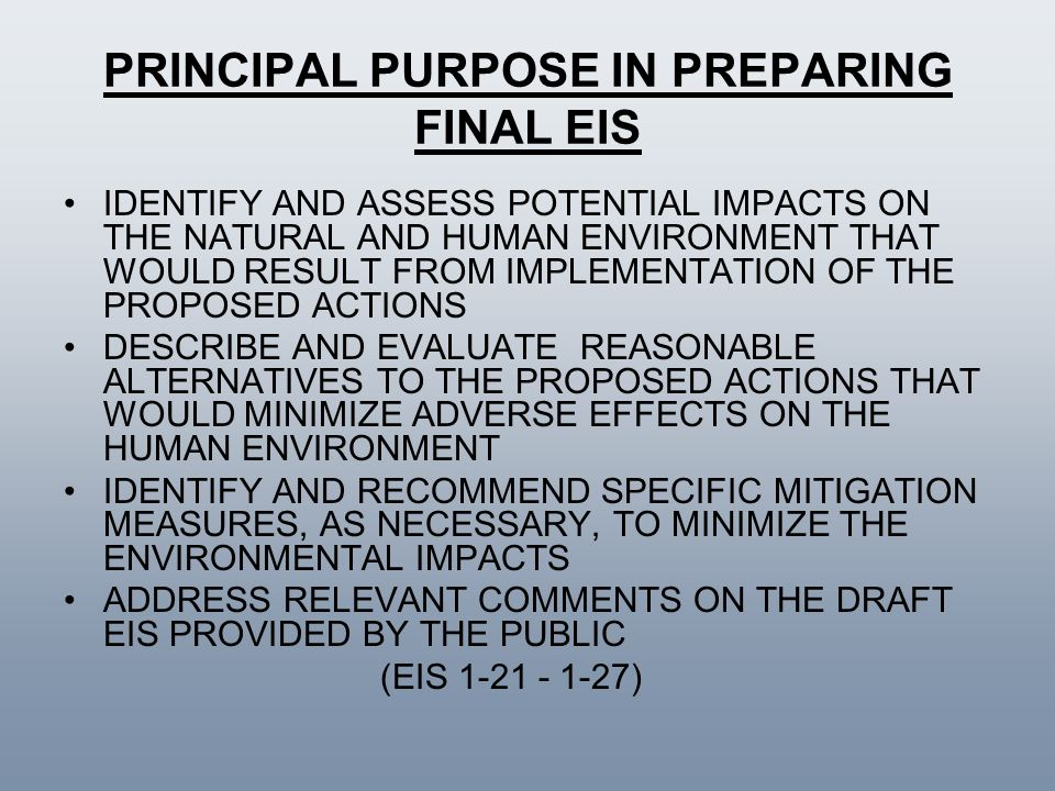PRINCIPAL PURPOSE IN PREPARING FINAL EIS