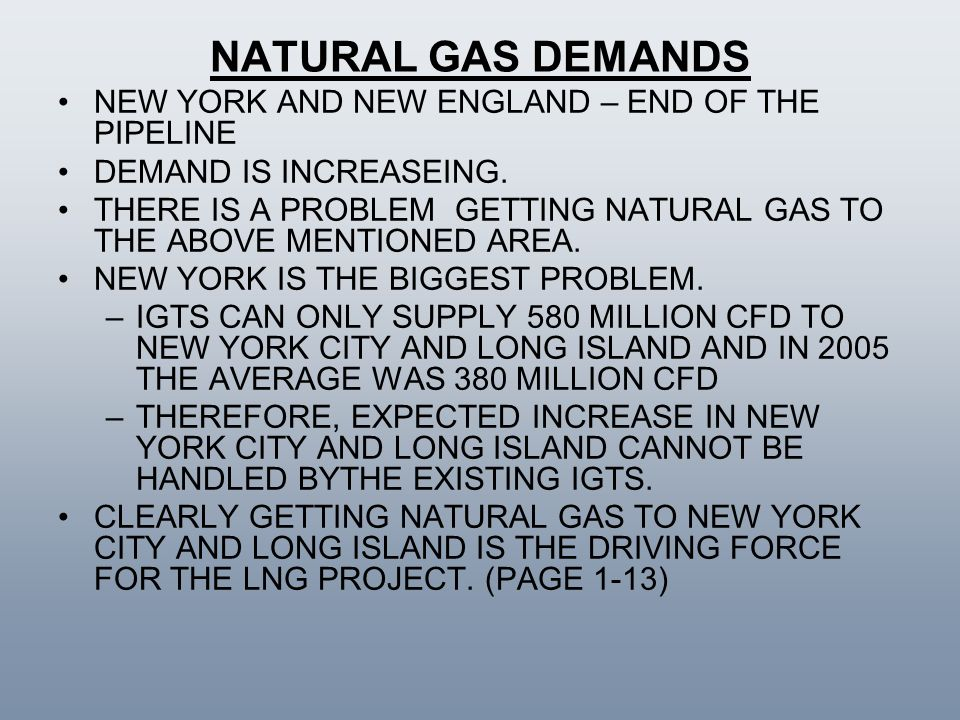 NATURAL GAS DEMANDS NEW YORK AND NEW ENGLAND – END OF THE PIPELINE