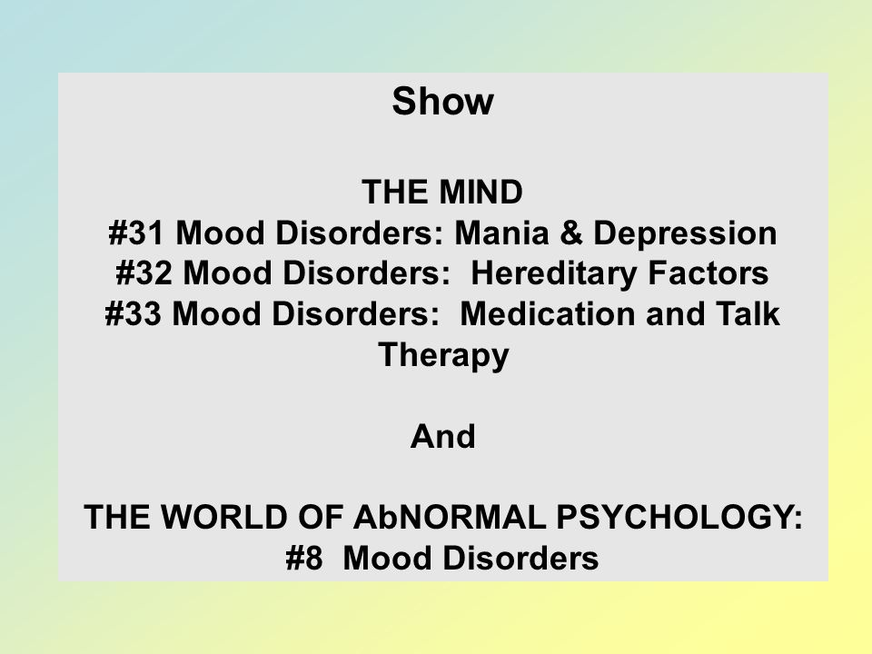 Show THE MIND #31 Mood Disorders: Mania & Depression