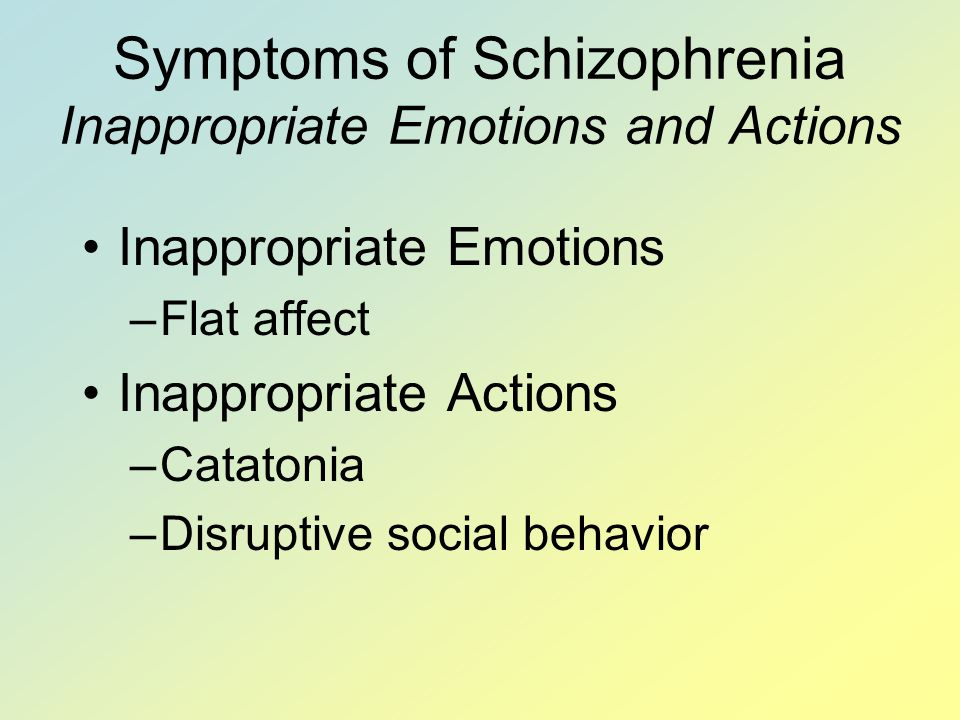 Symptoms of Schizophrenia Inappropriate Emotions and Actions