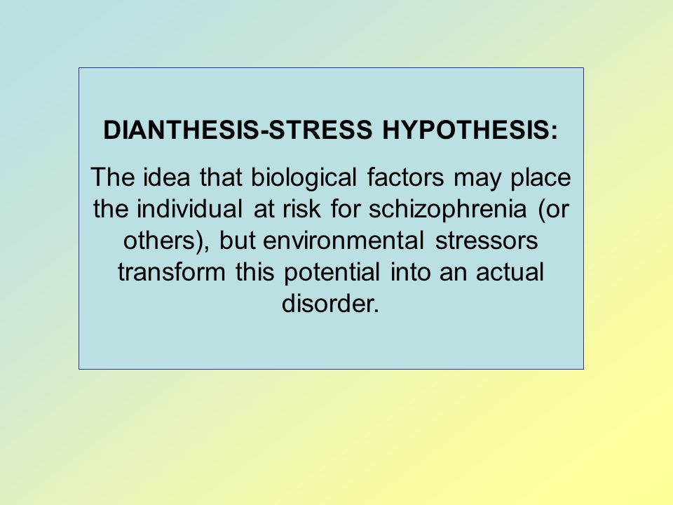 DIANTHESIS-STRESS HYPOTHESIS: