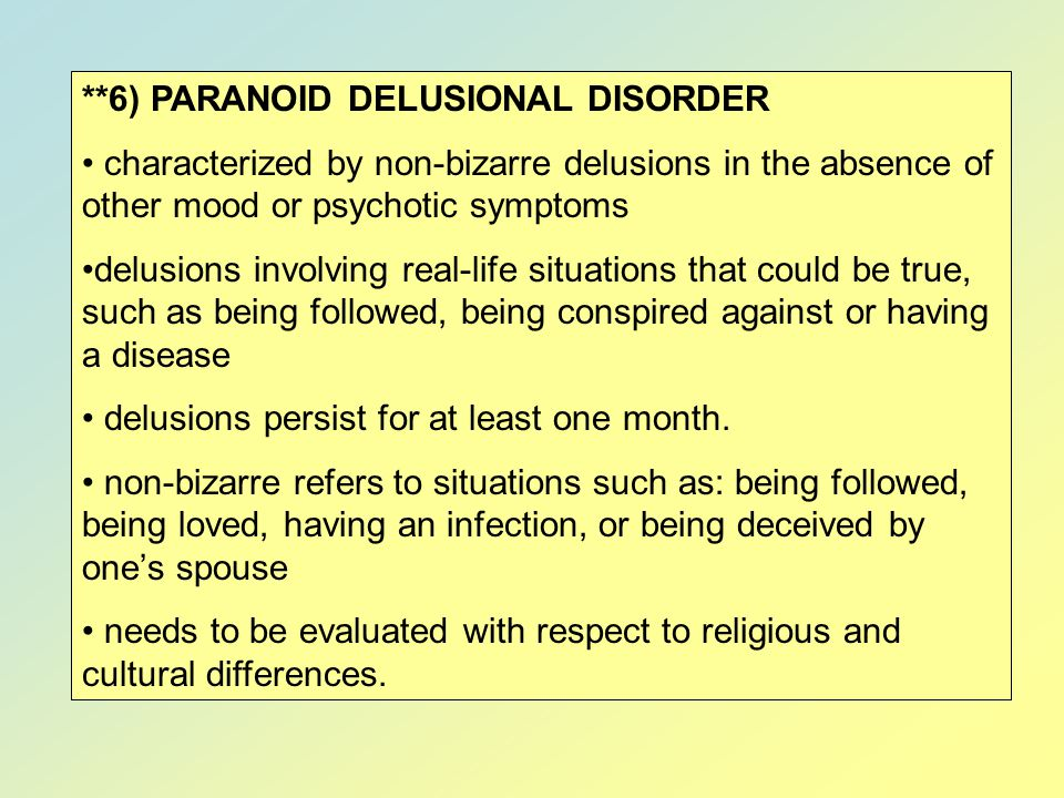 **6) PARANOID DELUSIONAL DISORDER