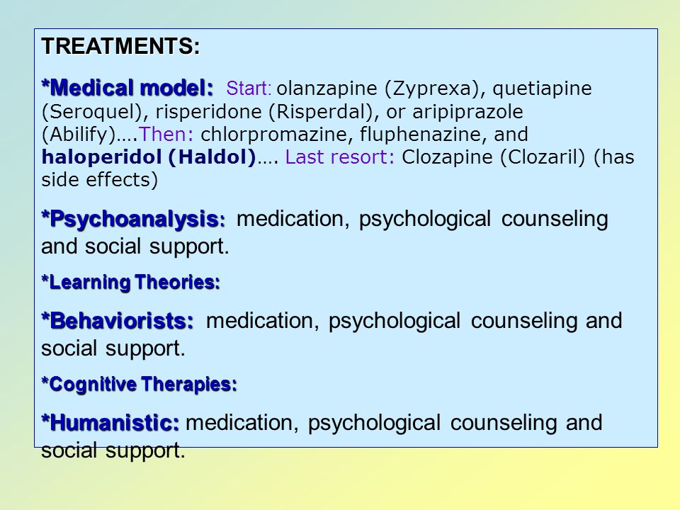 *Humanistic: medication, psychological counseling and social support.