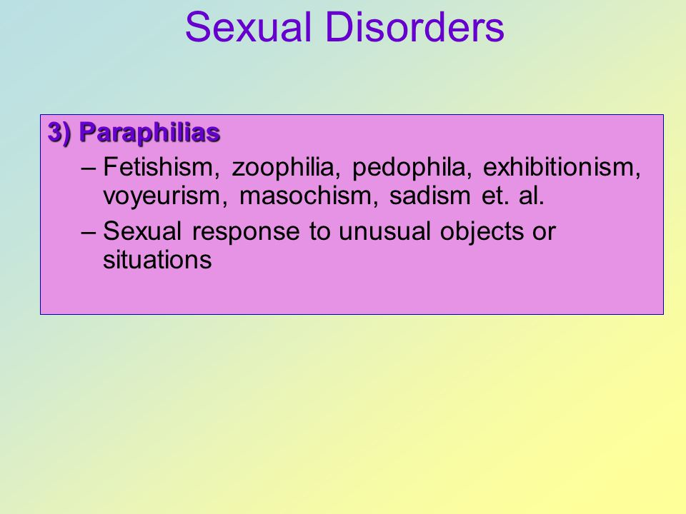 Sexual Disorders 3) Paraphilias