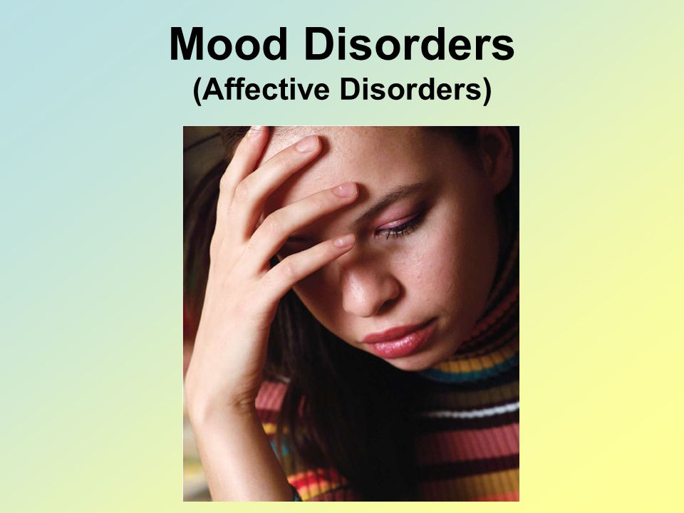 Mood Disorders (Affective Disorders)