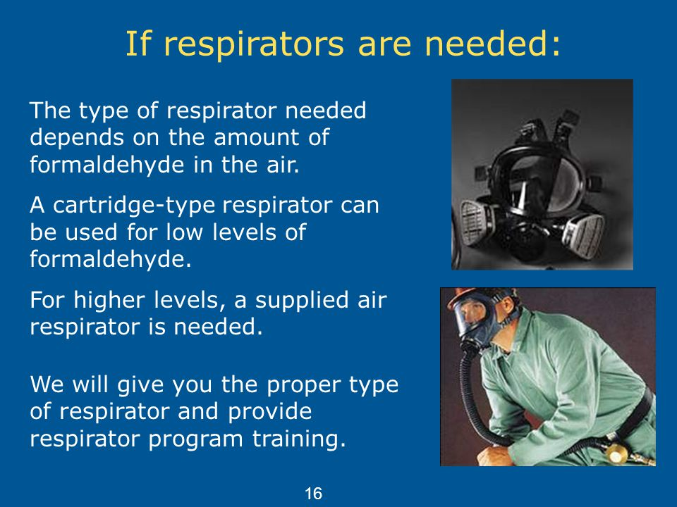 If respirators are needed: