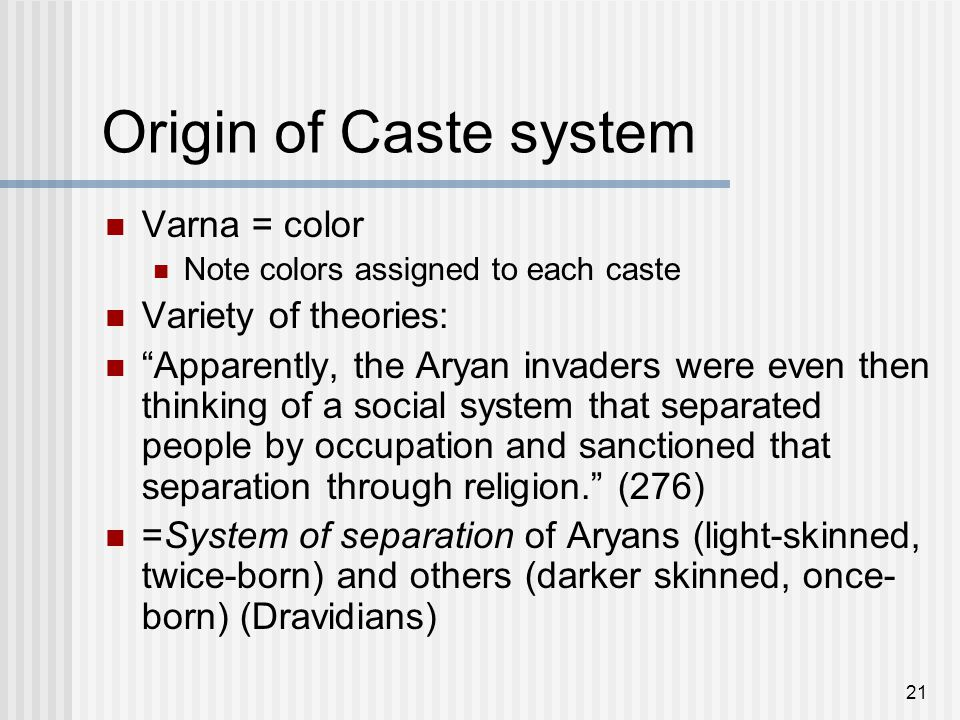 caste theories in india The beginning of the caste system by aharon daniel there are different theories about the establishment of the caste system there are religious-mystical theories.