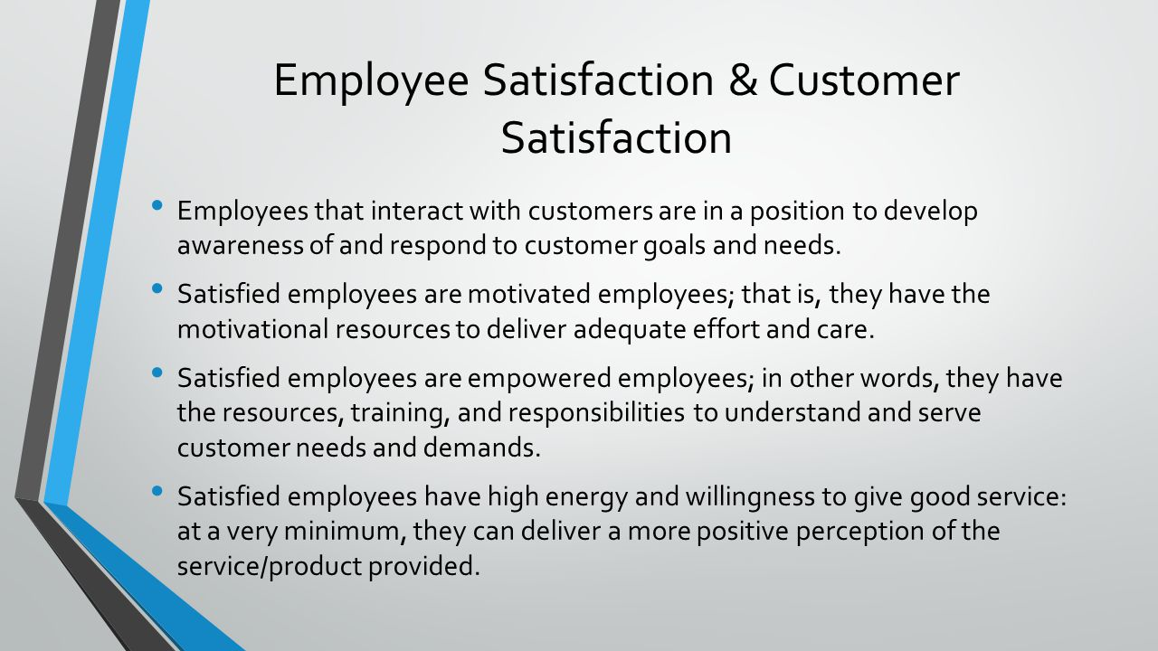the effect of employee job satisfaction Satisfaction, measure the relative importance of each component of job satisfaction and examine what effects these com- ponents have on employees' productivity spector (1997) refers to job satisfaction in terms of how people feel about their jobs and different aspects of their.