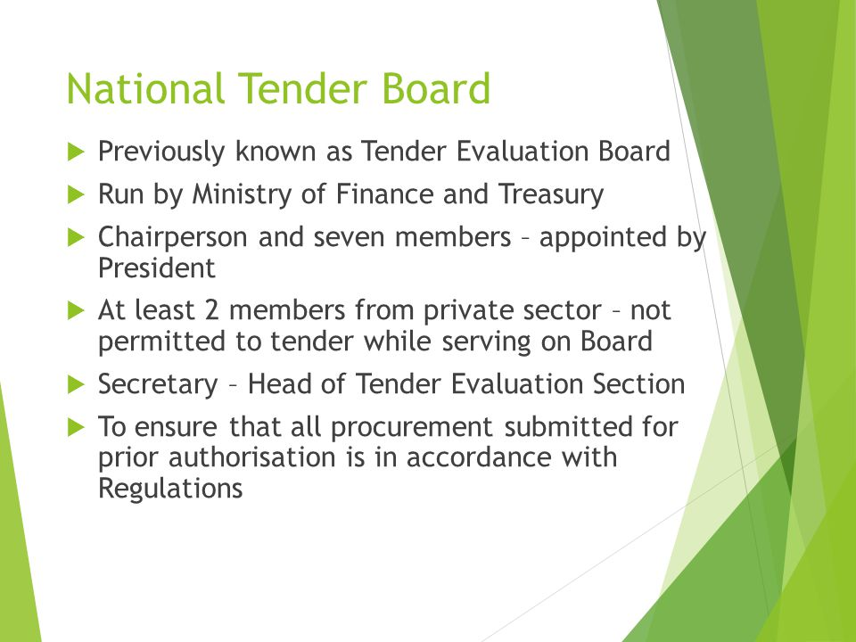 National Tender Board Previously known as Tender Evaluation Board