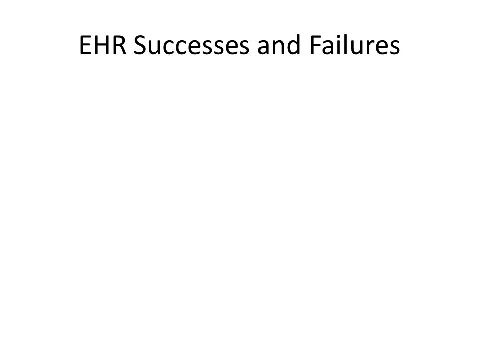 EHR Successes and Failures