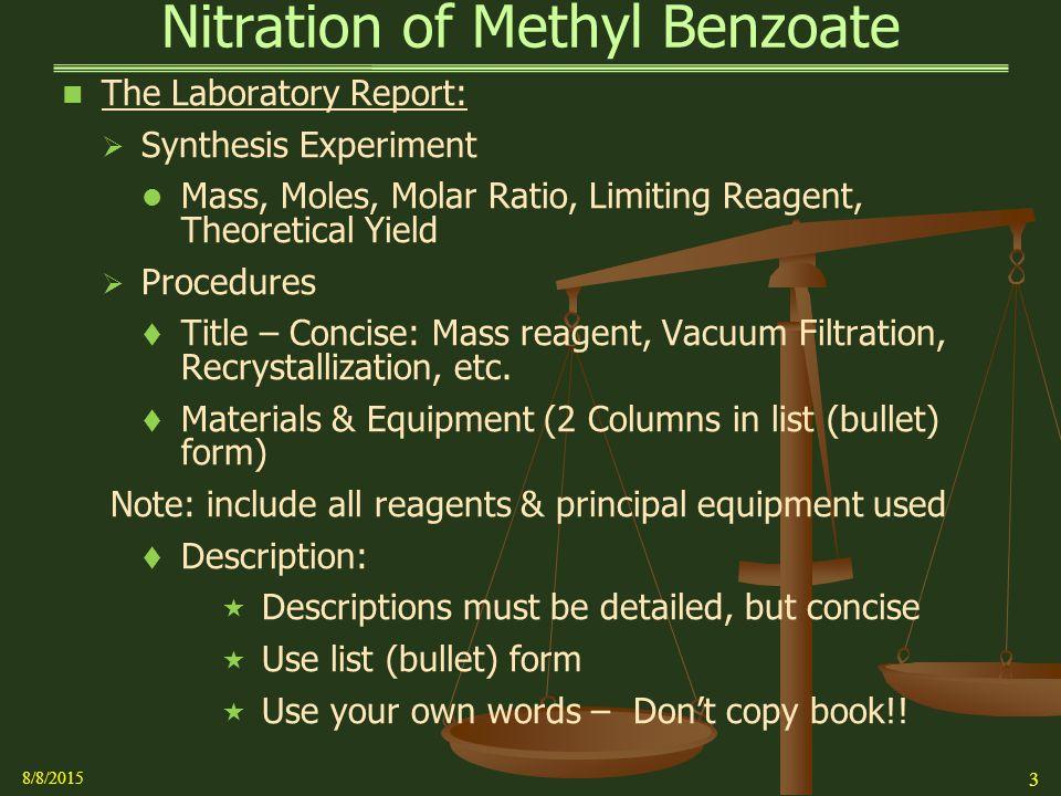 nitration of methyl benzoate View lab report - nitration of methyl benzoate from chem 345 at washington state university kortney dietz id: 11412452 chem 345 sec 11 ta: corey nitration of methyl benzoate post lab questions 1.