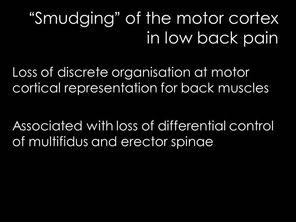Smudging the motor brain in recurrent low back pain ppt for Loss of motor control