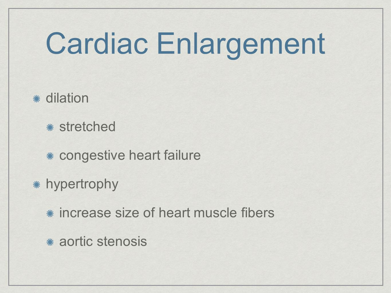 Cardiac Enlargement dilation stretched congestive heart failure