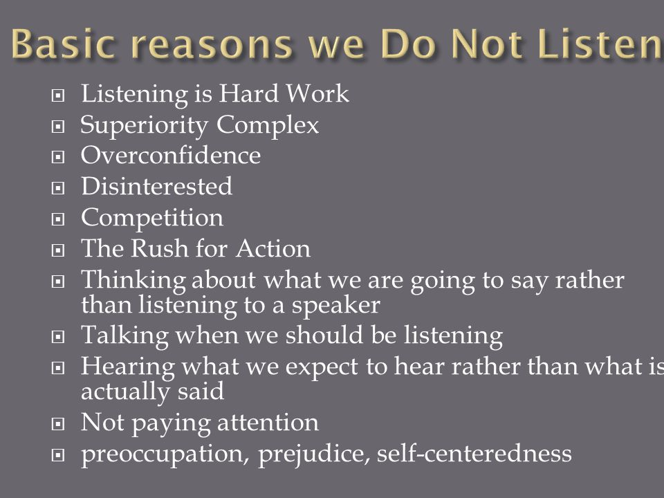 Basic reasons we Do Not Listen