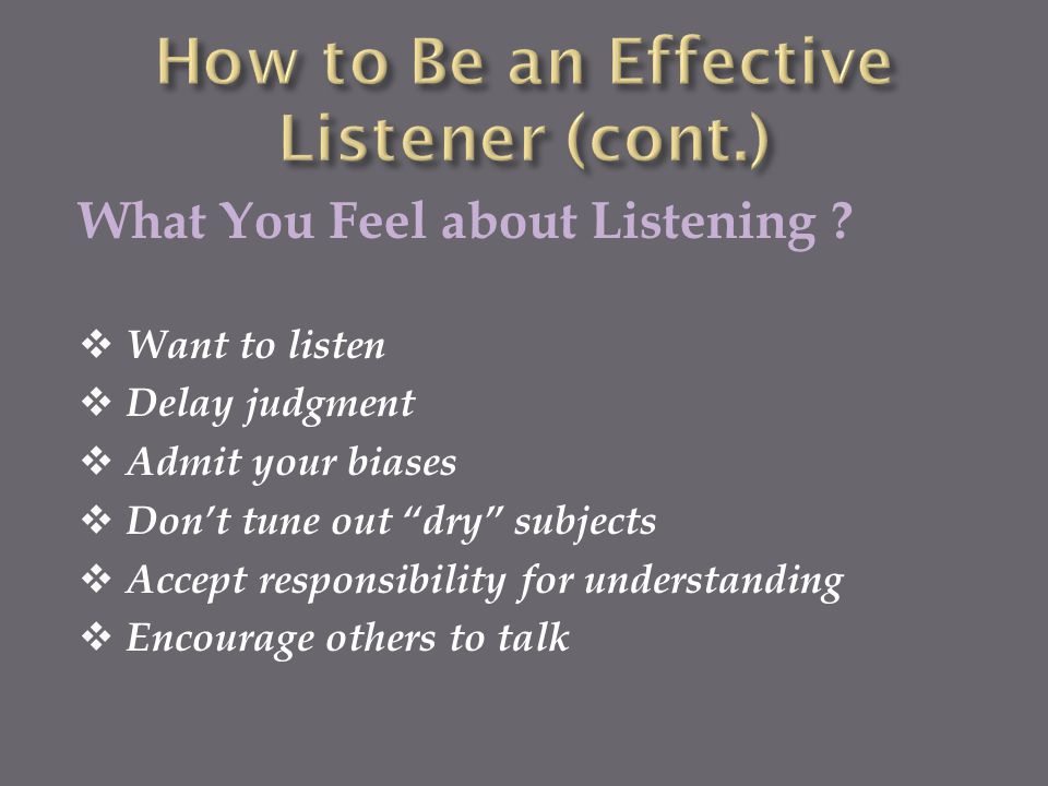 How to Be an Effective Listener (cont.)