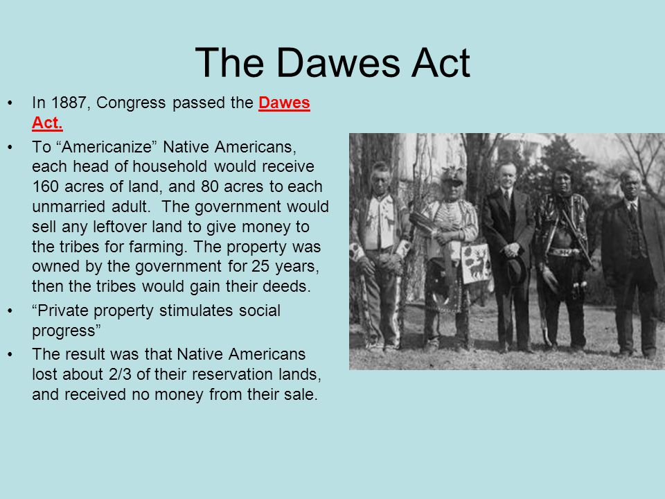 similarities the dawes act and the homestead act For the settlement of public land under the homestead act under the terms of this   available for homesteaders in 1916 under the provisions of the dawes act   compare conclusions to the evidence presented in the documents provided.