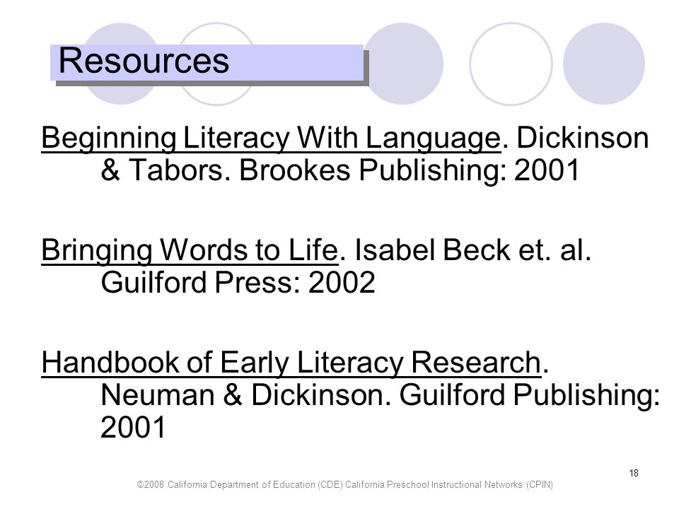 Resources Beginning Literacy With Language. Dickinson & Tabors. Brookes Publishing: 2001.