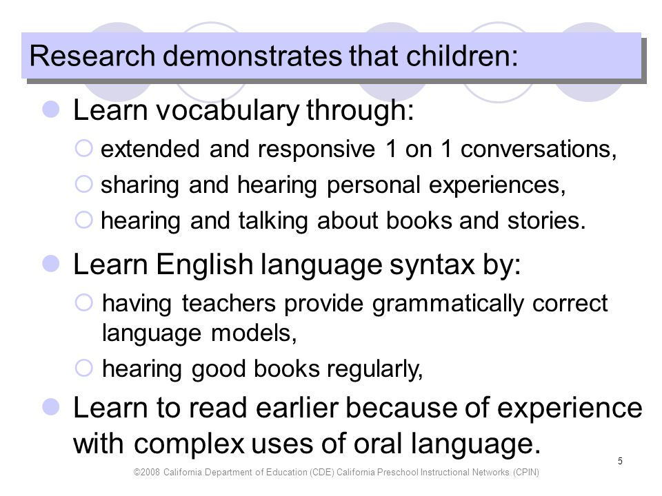 Research demonstrates that children:
