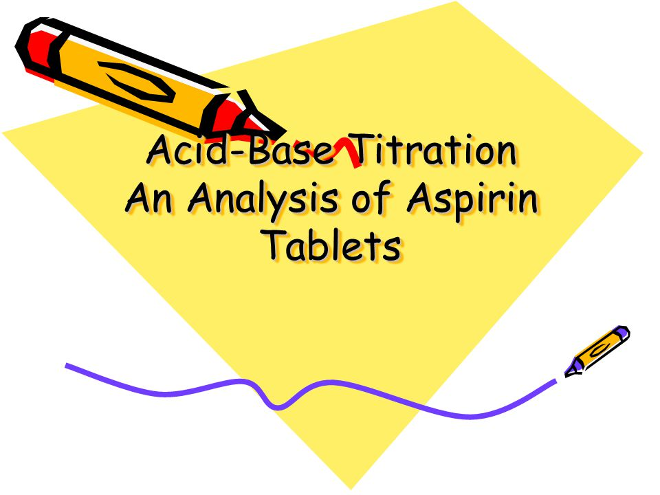 analysis of aspirin Help on how to calculate moles of unknown in a titration, with reference to aspirin assay in a level chemistry.