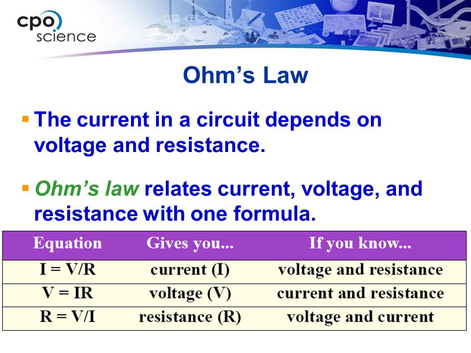 Ohm's Law The current in a circuit depends on voltage and resistance.