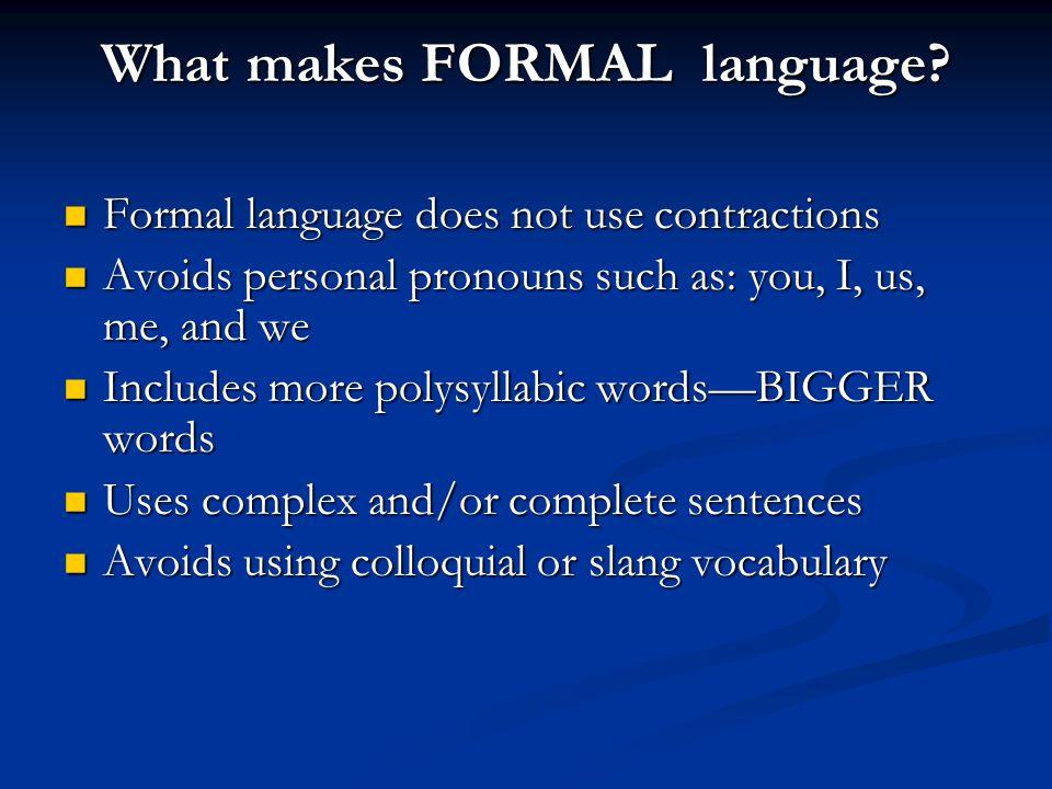 Formal Vs Informal Language Ppt Video Online Download