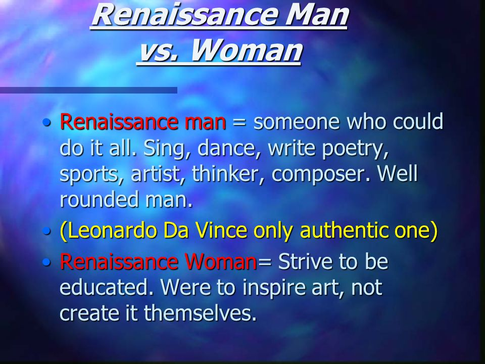 renaissance man essay Final essay the renaissance is considered the rebirth or the but the lady near the clergy man  the renaissance brought the world out of the dark ages.