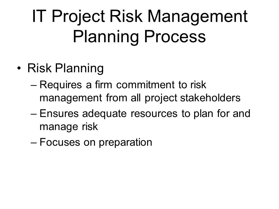 project risk planning After the risk has been identified and evaluated, the project team develops a risk mitigation plan, which is a plan to reduce the impact of an unexpected event the project team mitigates risks in various ways:.