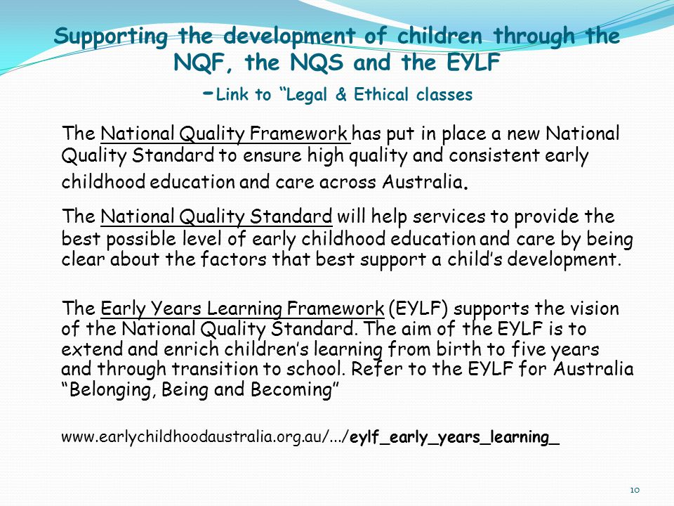 Supporting the development of children through the NQF, the NQS and the EYLF -Link to Legal & Ethical classes