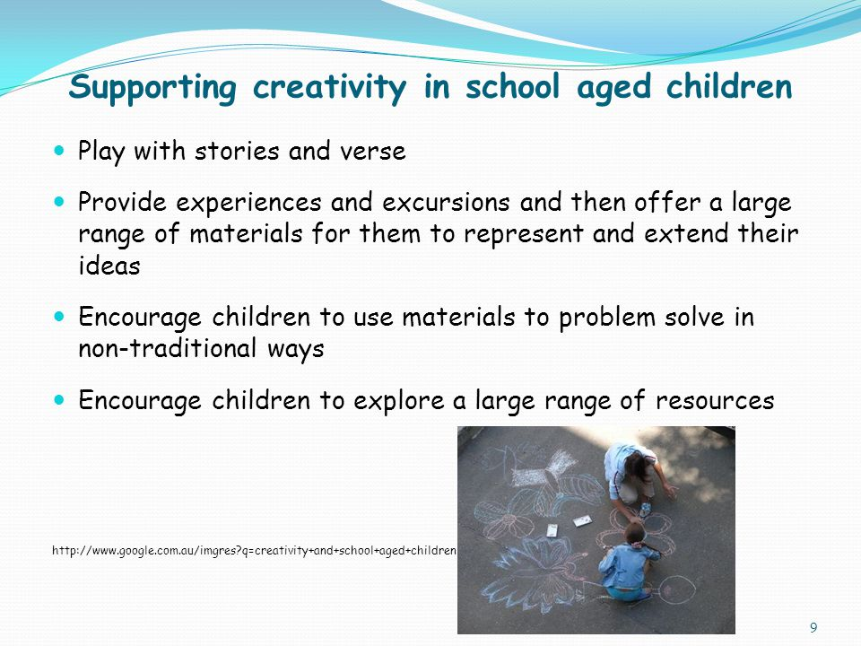 Supporting creativity in school aged children