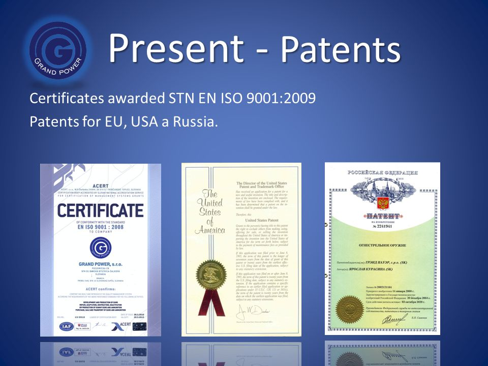 Present - Patents Certificates awarded STN EN ISO 9001:2009