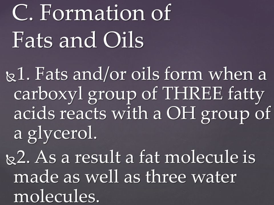 C. Formation of Fats and Oils