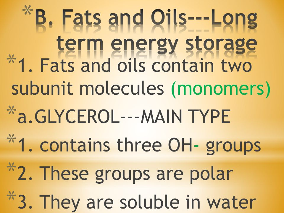 B. Fats and Oils---Long term energy storage