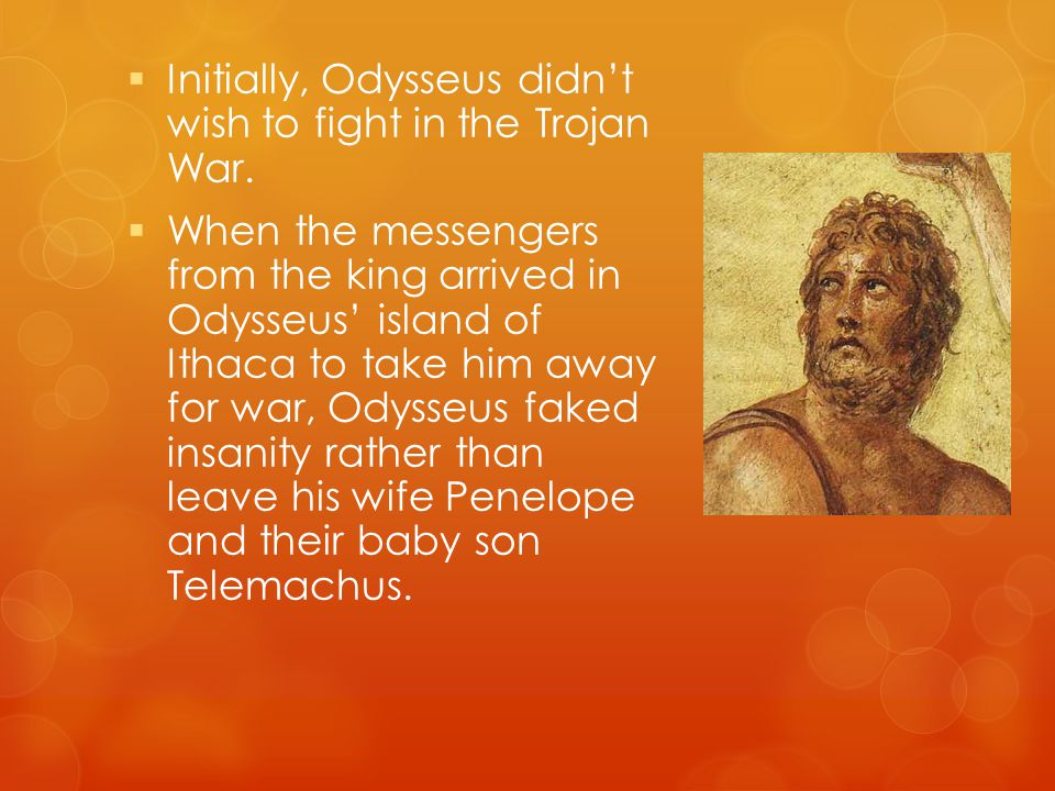 odysseus a man of great intelligence Odysseus: a great leader is a man of intelligence, a man capable of making rational decisions in the face of great adversity a man who doesn't let stress and strain of life—or death—get the better of him.