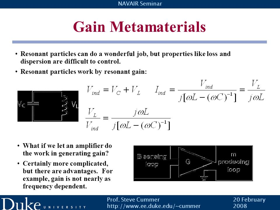 Gain Metamaterials Resonant particles can do a wonderful job, but properties like loss and dispersion are difficult to control.