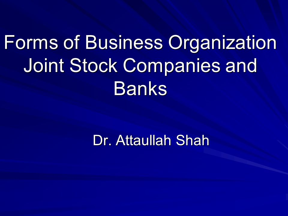 Forms of Business Organization Joint Stock Companies and Banks ...