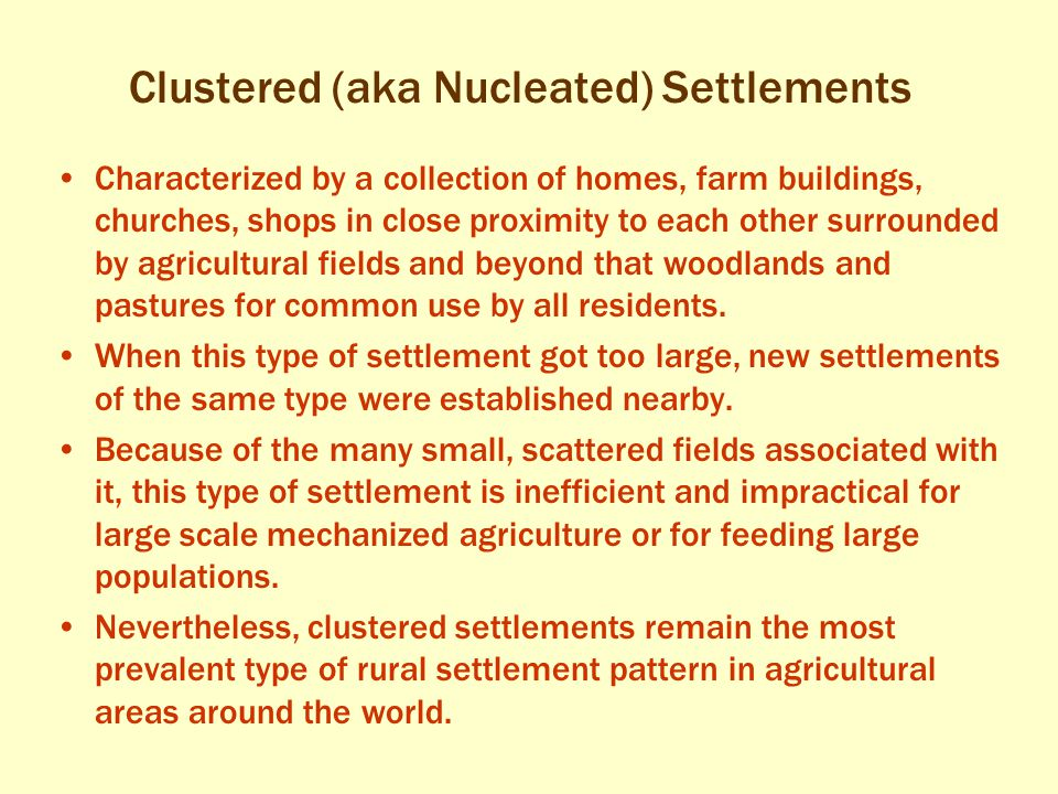 Clustered (aka Nucleated) Settlements