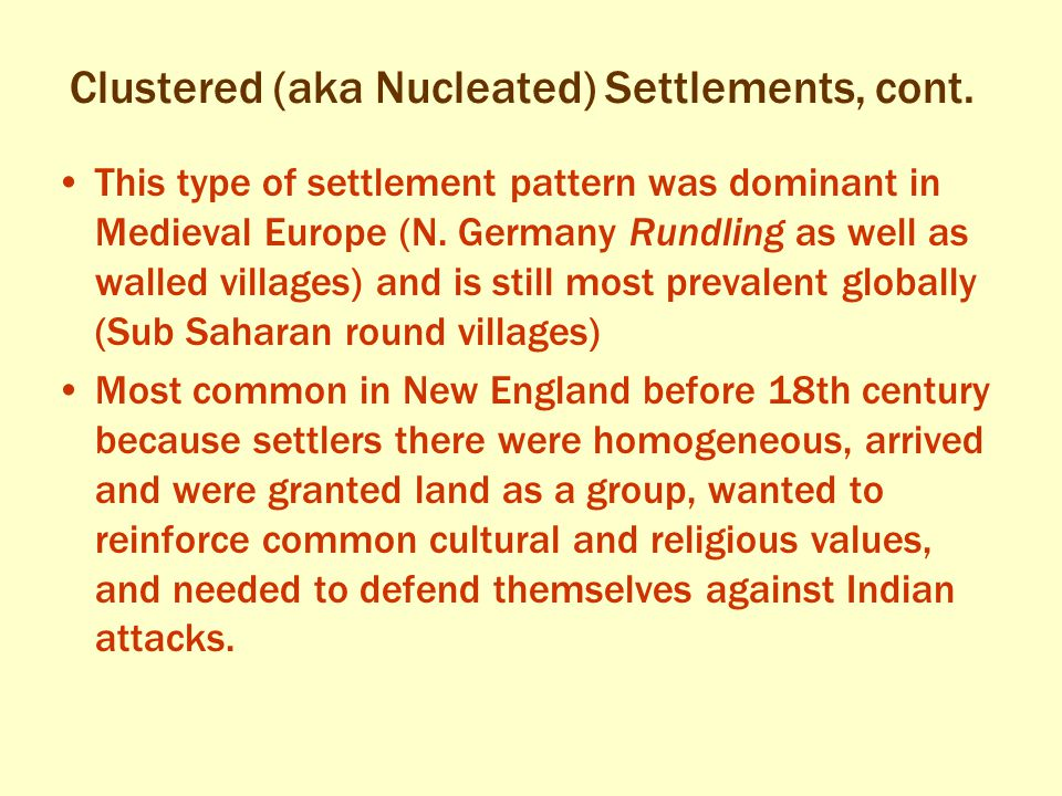 Clustered (aka Nucleated) Settlements, cont.