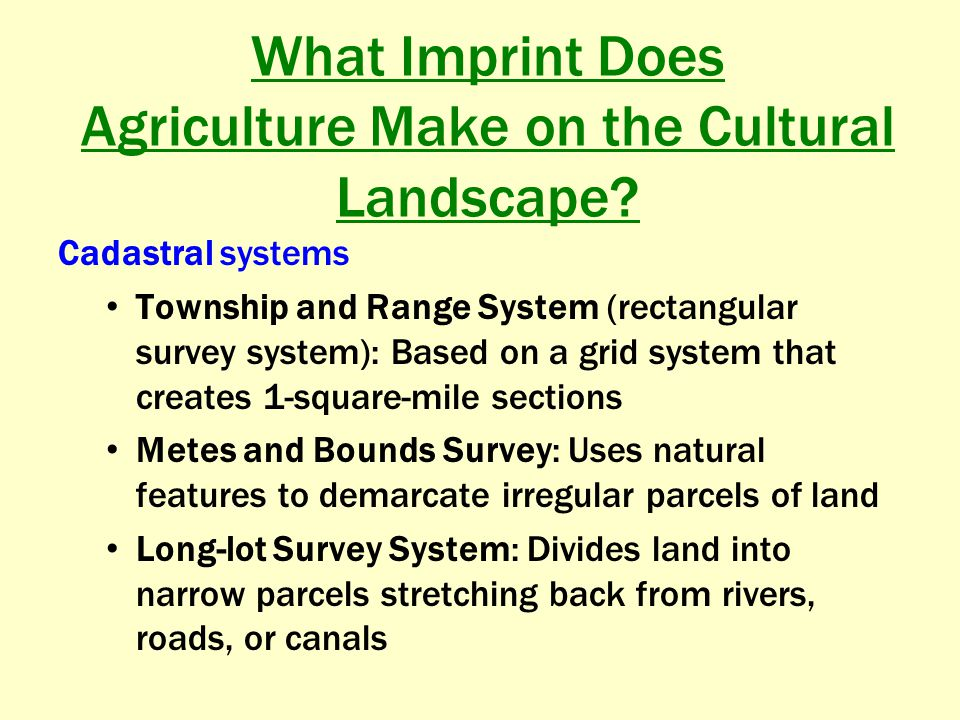What Imprint Does Agriculture Make on the Cultural Landscape
