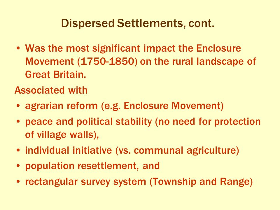 Dispersed Settlements, cont.