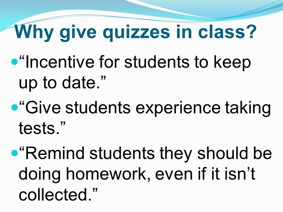 Why give quizzes in class