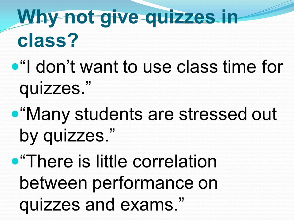 Why not give quizzes in class