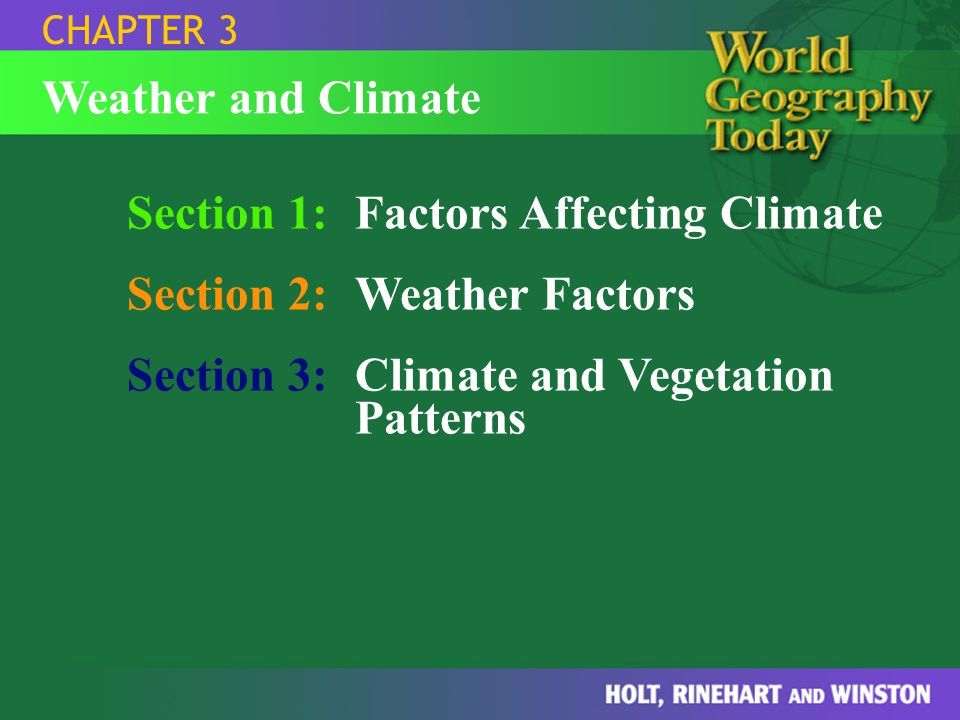 Section 1: Factors Affecting Climate Section 2: Weather Factors