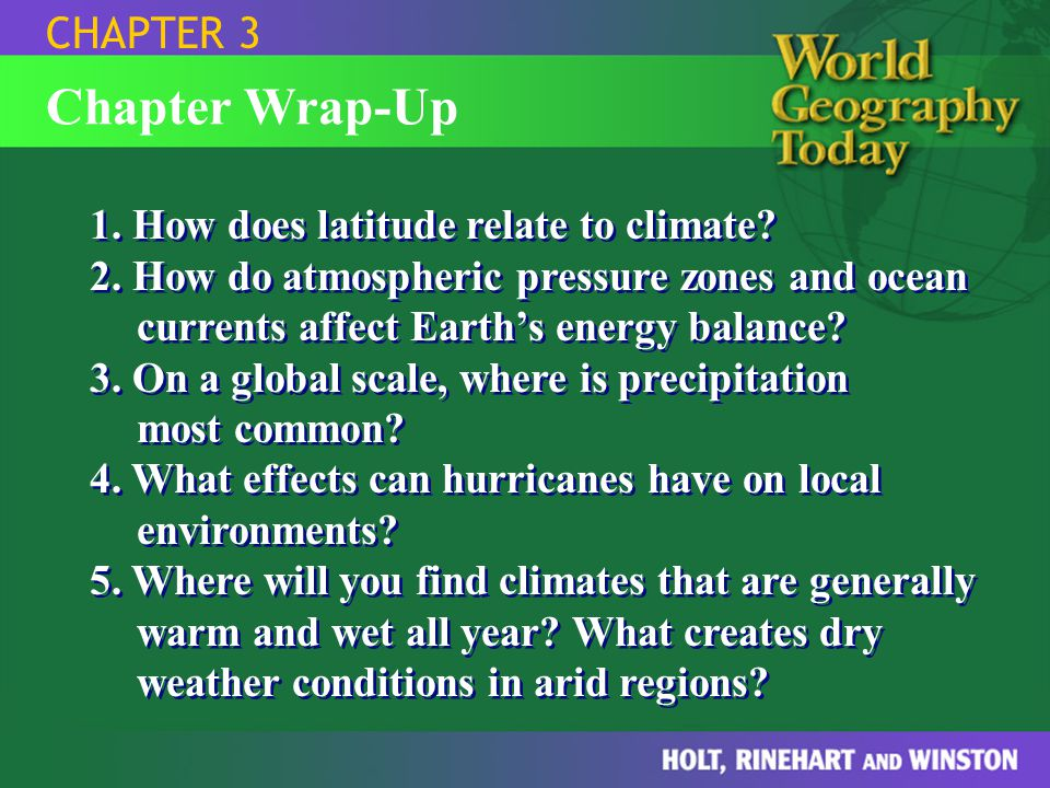 Chapter Wrap-Up CHAPTER 3 1. How does latitude relate to climate
