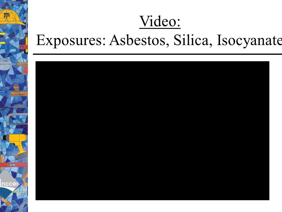 Video: Exposures: Asbestos, Silica, Isocyanate
