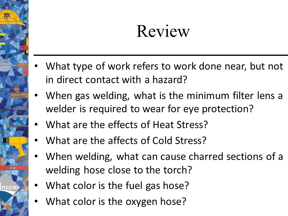 Review What type of work refers to work done near, but not in direct contact with a hazard